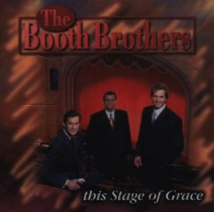 This Stage of Grace, by the Booth Brothers
